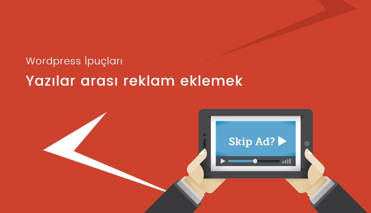 WordPress ilk yazıdan sonra reklam eklemek