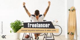 Freelancer olarak hayatta kalmanın 6 etkin yolu