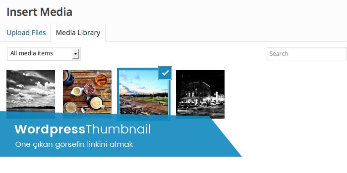 WordPress öne çıkarılmış görselin URL'sini almak