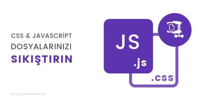 Css ve Javascript dosyalarınızı sıkıştırın