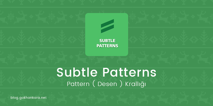 Pattern Krallığı – Subtle Patterns