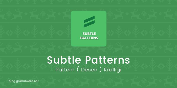 Pattern Krallığı – Subtle Patterns