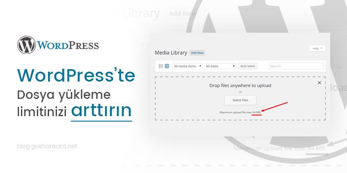 WordPress dosya yükleme limitinizi arttırın