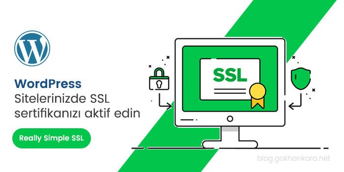 WordPress sitelerinizde SSL sertifikanızı aktif edin : Really Simple SSL